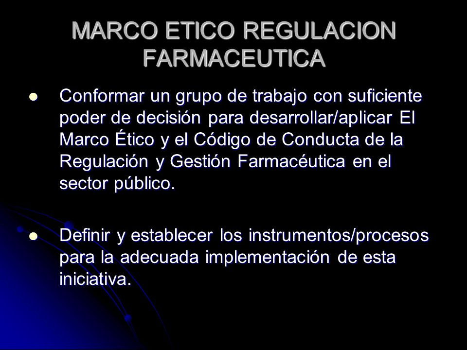 MARCO ETICO REGULACION FARMACEUTICA
