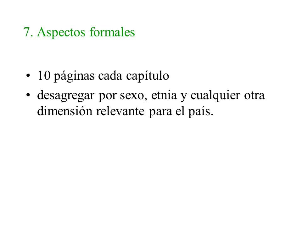 7. Aspectos formales 10 páginas cada capítulo.