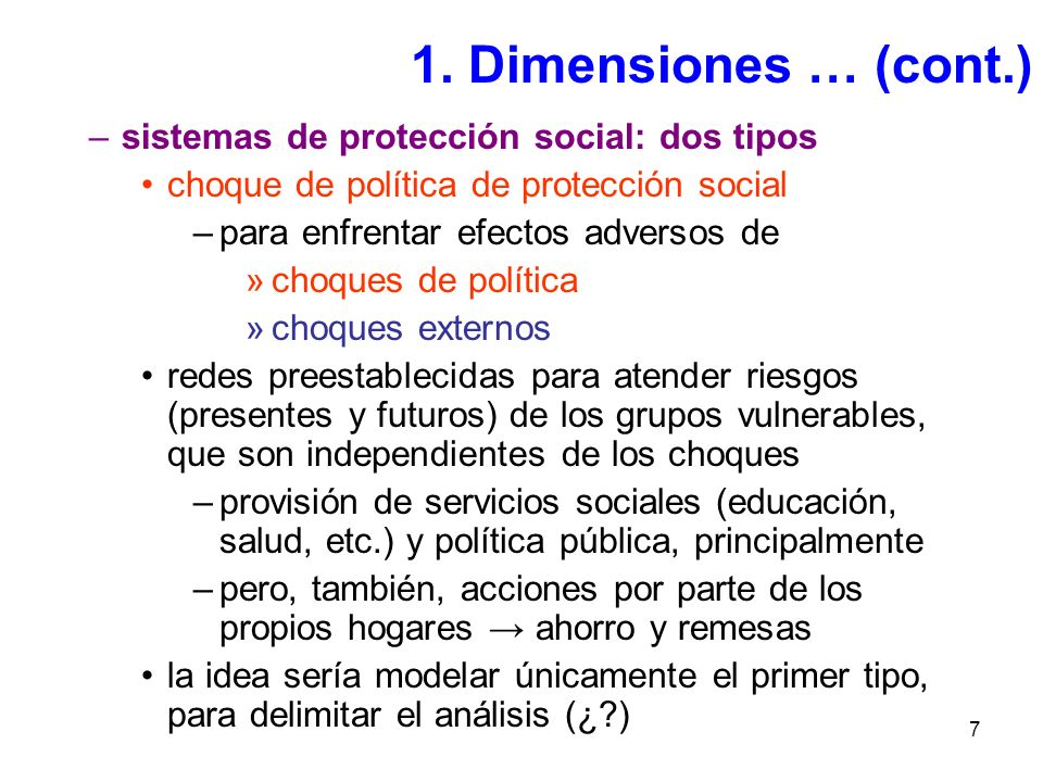 1. Dimensiones … (cont.) sistemas de protección social: dos tipos