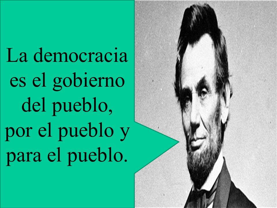 La democracia es el gobierno del pueblo,