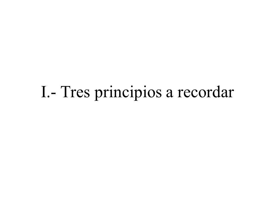 I.- Tres principios a recordar