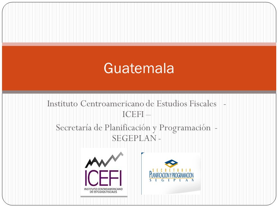 Guatemala Instituto Centroamericano de Estudios Fiscales - ICEFI –