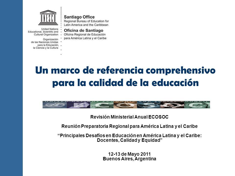 Un marco de referencia comprehensivo para la calidad de la educación