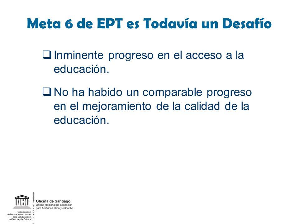 Meta 6 de EPT es Todavía un Desafío