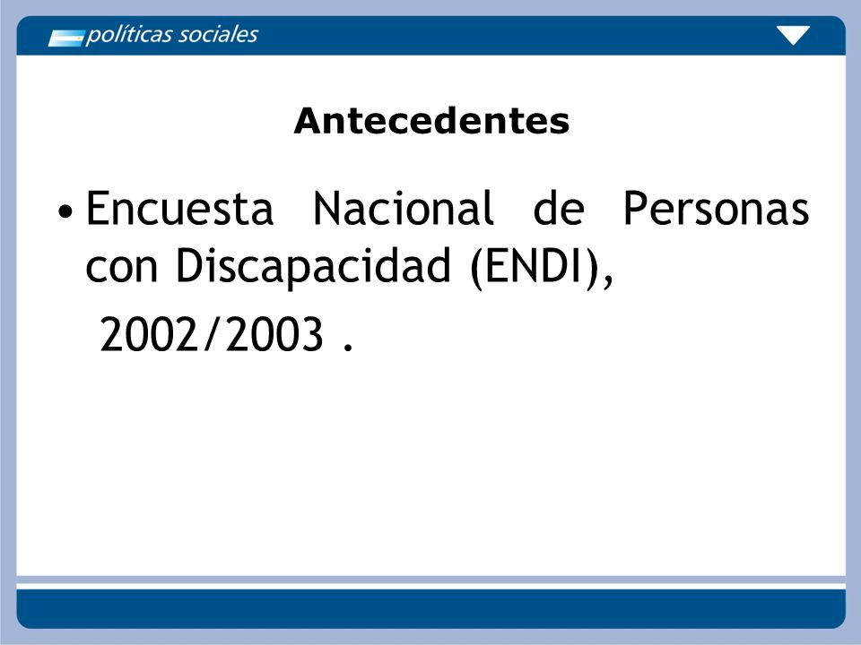 Encuesta Nacional de Personas con Discapacidad (ENDI), 2002/2003 .