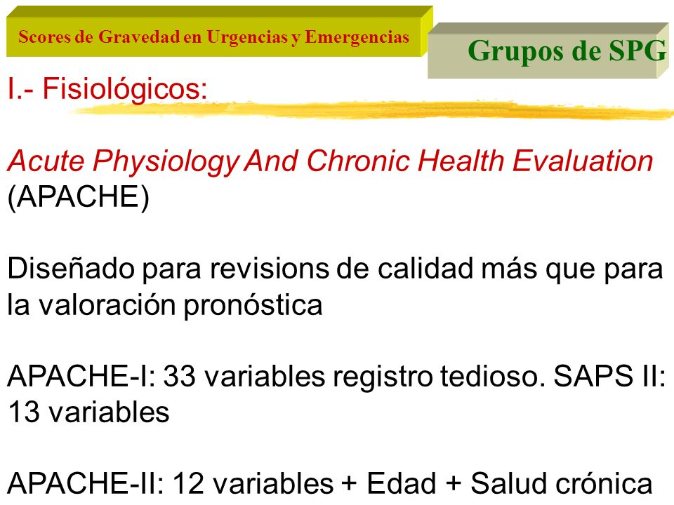 Grupos de SPG I.- Fisiológicos: Acute Physiology And Chronic Health Evaluation (APACHE)