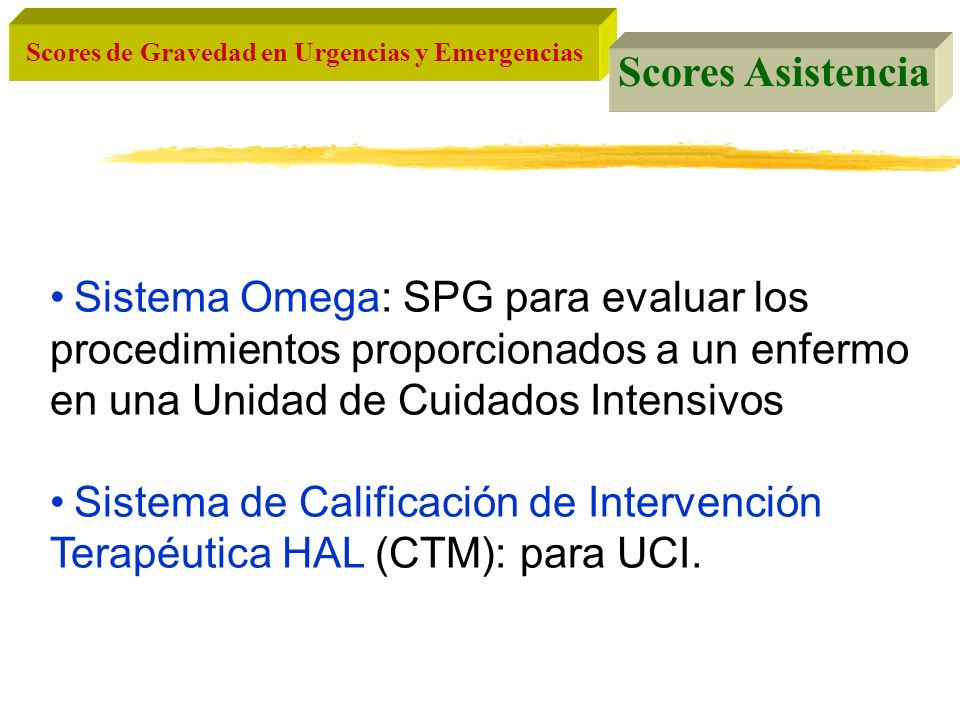 Scores Asistencia Sistema Omega: SPG para evaluar los procedimientos proporcionados a un enfermo en una Unidad de Cuidados Intensivos.