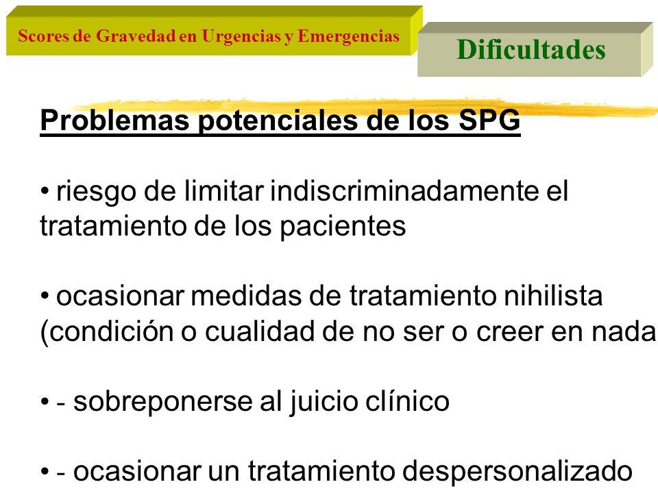 Dificultades Problemas potenciales de los SPG. riesgo de limitar indiscriminadamente el tratamiento de los pacientes.