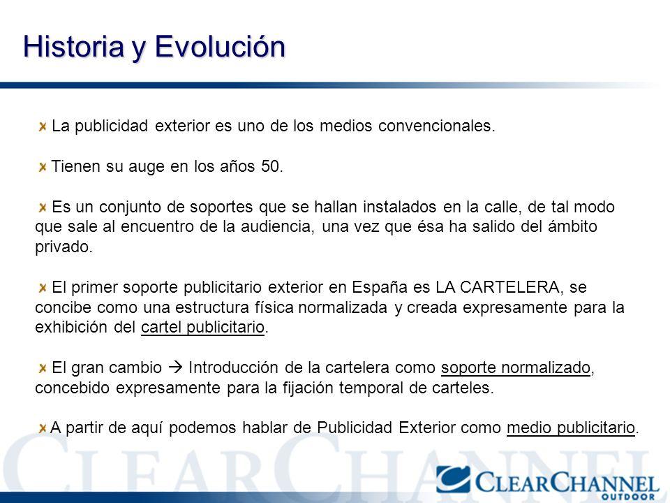 Historia y Evolución La publicidad exterior es uno de los medios convencionales. Tienen su auge en los años 50.