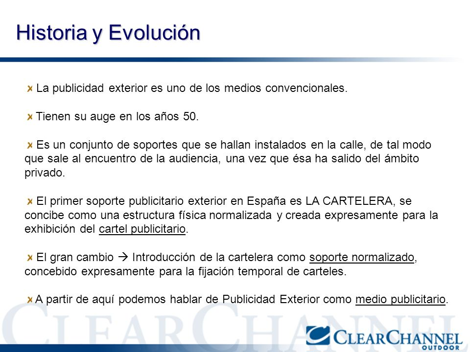 Historia y EvoluciónLa publicidad exterior es uno de los medios convencionales. Tienen su auge en los años 50.