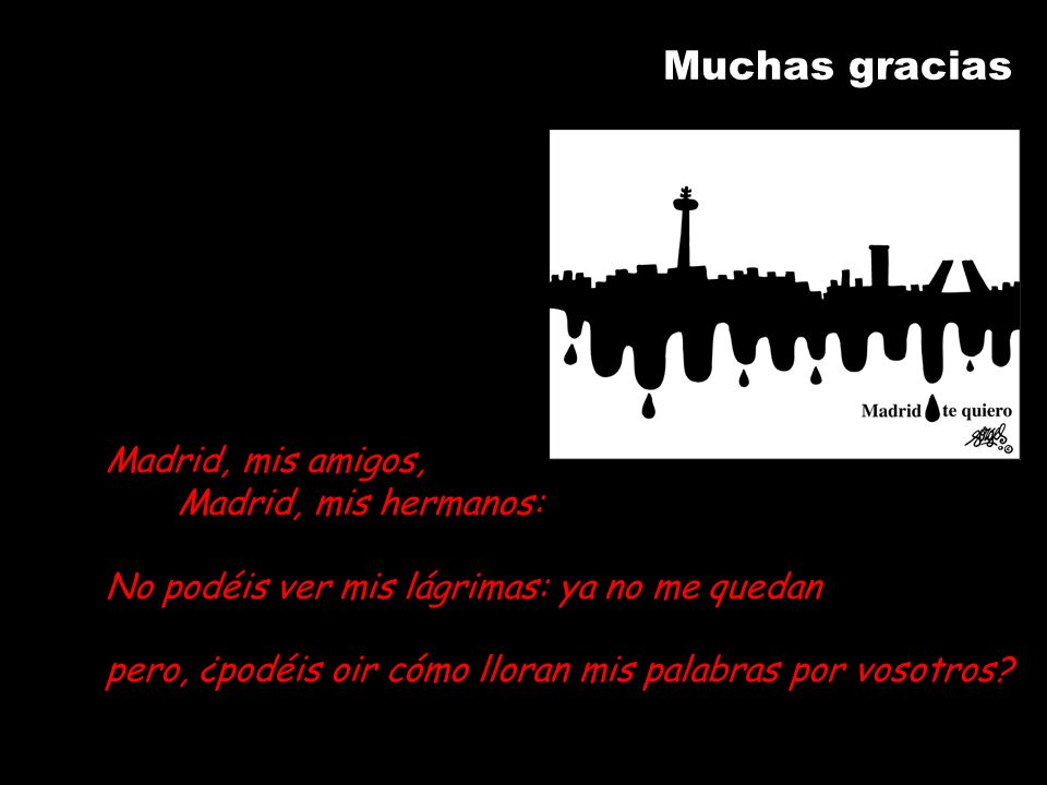 Muchas gracias Madrid, mis amigos, Madrid, mis hermanos: