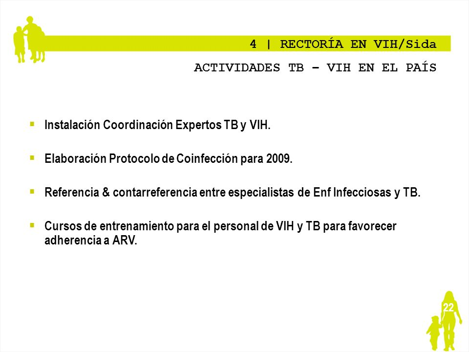 4 | RECTORÍA EN VIH/Sida ACTIVIDADES TB – VIH EN EL PAÍS. Instalación Coordinación Expertos TB y VIH.