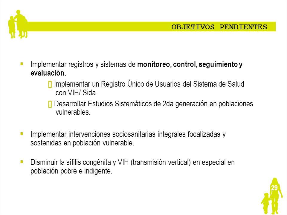 OBJETIVOS PENDIENTES Implementar registros y sistemas de monitoreo, control, seguimiento y evaluación.
