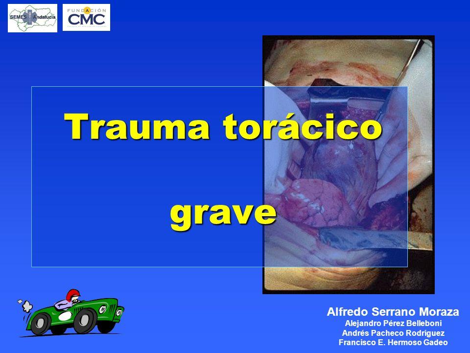 Trauma torácico grave Alfredo Serrano Moraza Alejandro Pérez Belleboni