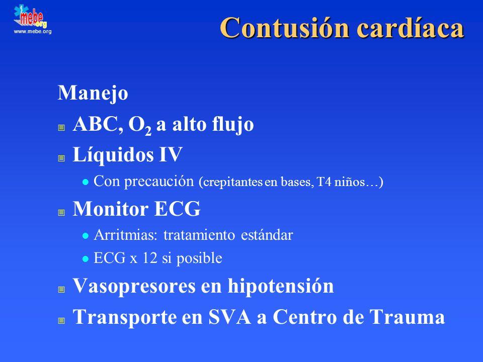Contusión cardíaca Manejo ABC, O2 a alto flujo Líquidos IV Monitor ECG