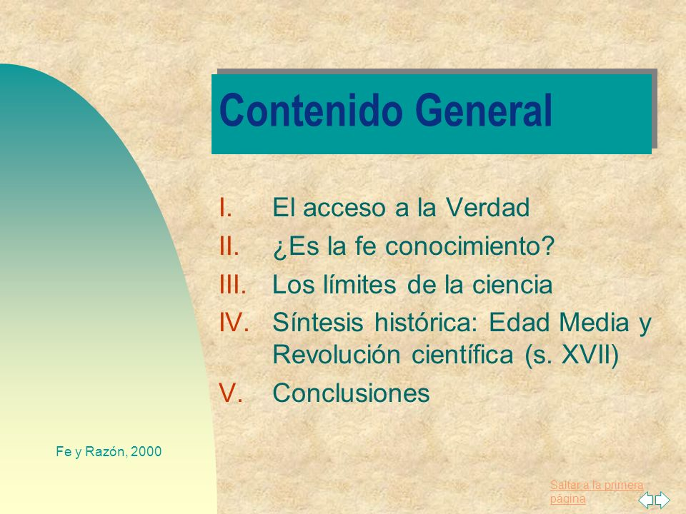 Contenido General El acceso a la Verdad ¿Es la fe conocimiento