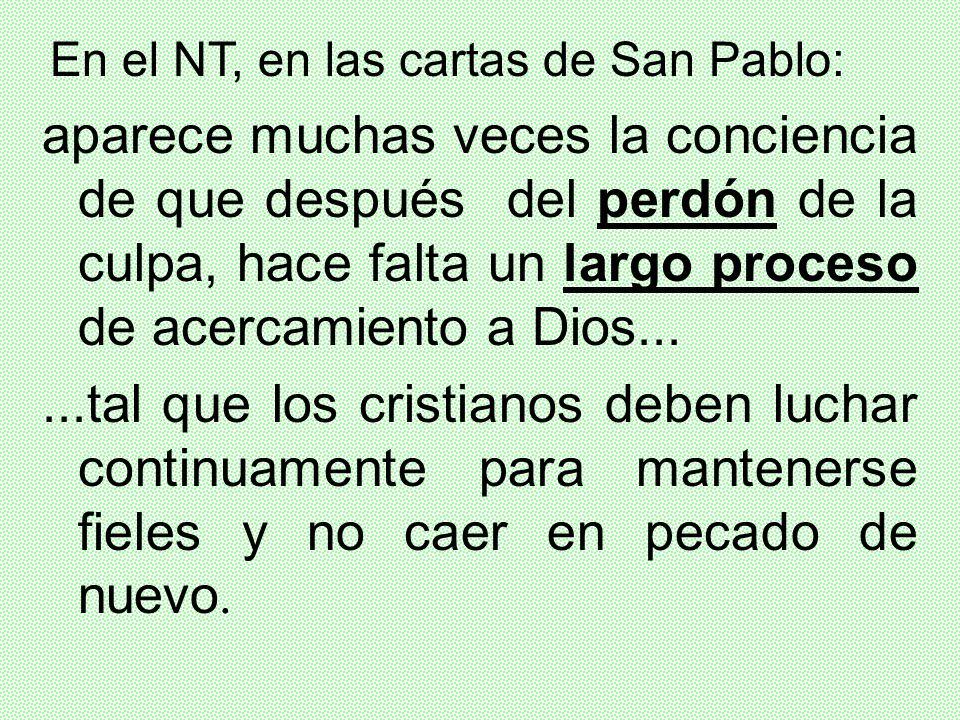 En el NT, en las cartas de San Pablo:
