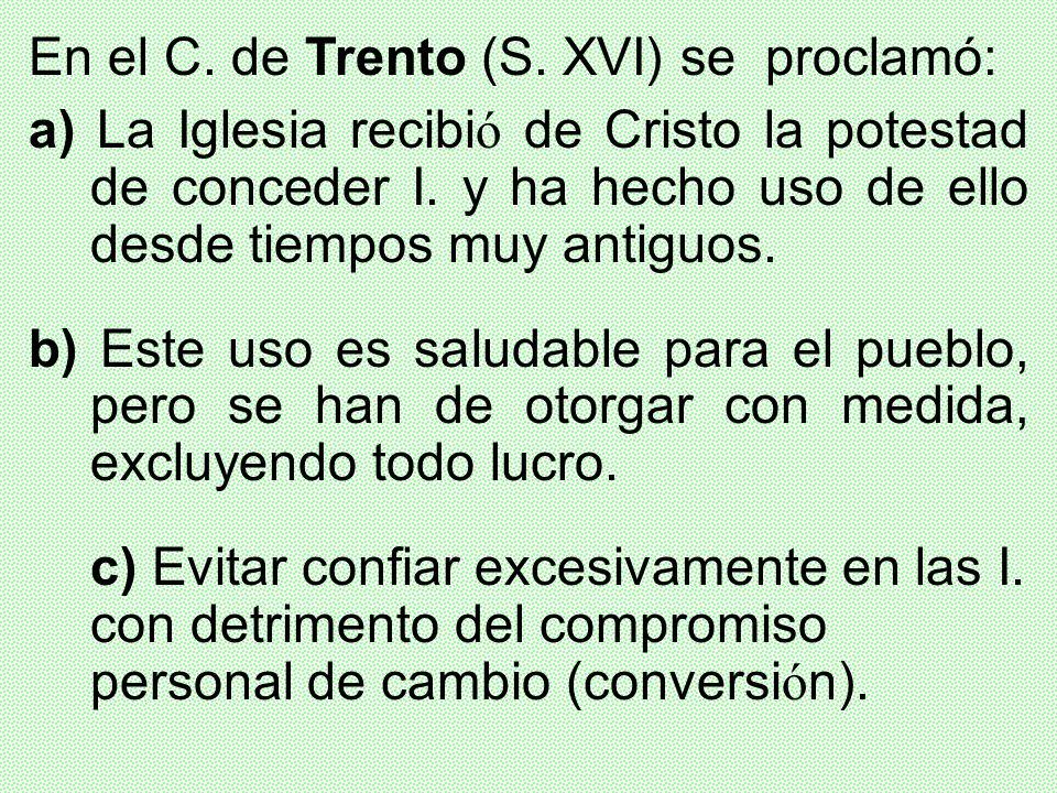 En el C. de Trento (S. XVI) se proclamó: