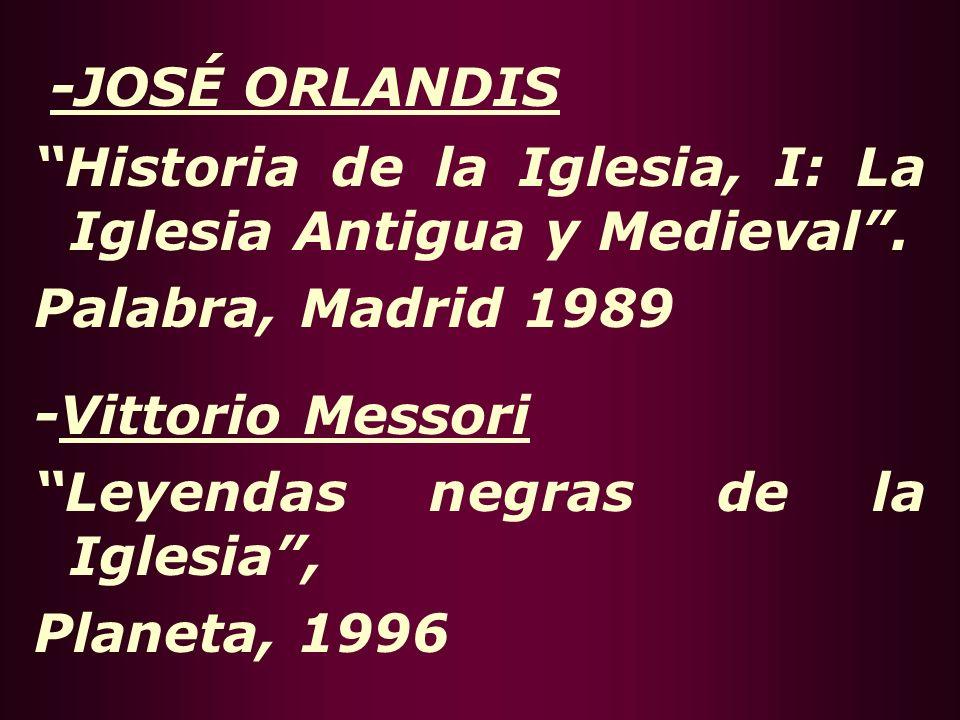 -JOSÉ ORLANDIS Historia de la Iglesia, I: La Iglesia Antigua y Medieval . Palabra, Madrid 1989. -Vittorio Messori.