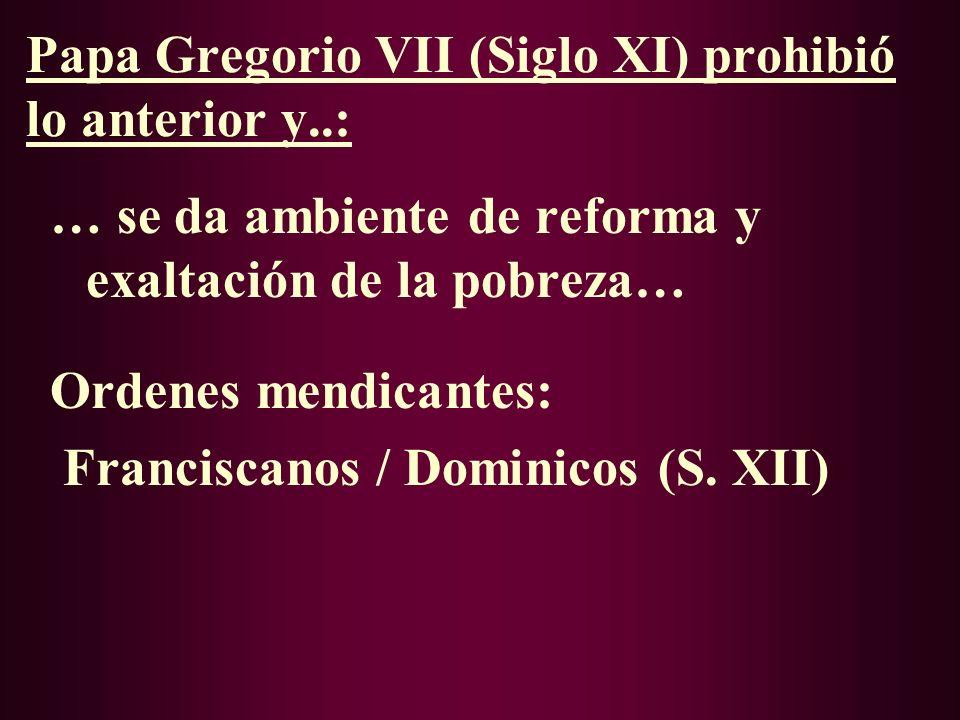 Papa Gregorio VII (Siglo XI) prohibió lo anterior y..: