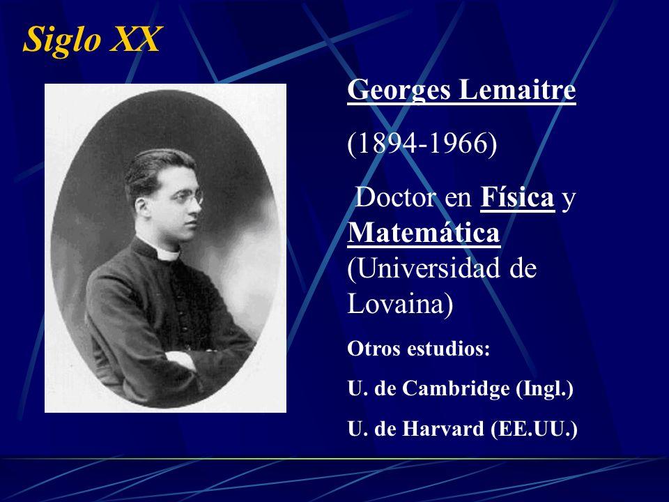 Siglo XX Georges Lemaitre (1894-1966)