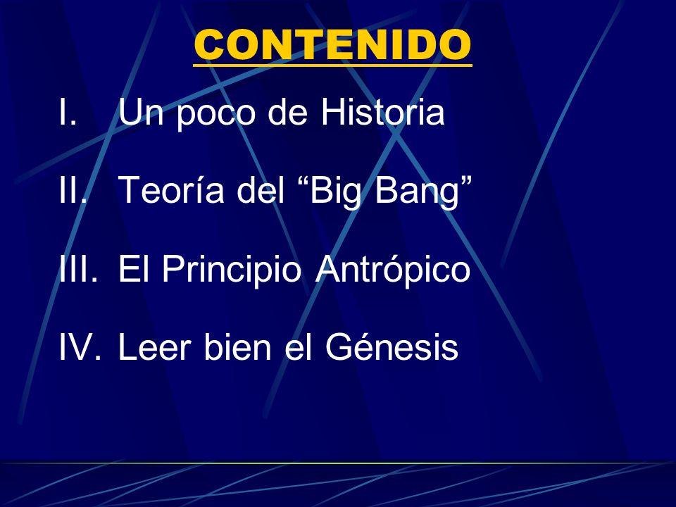 CONTENIDO I. Un poco de Historia II. Teoría del Big Bang