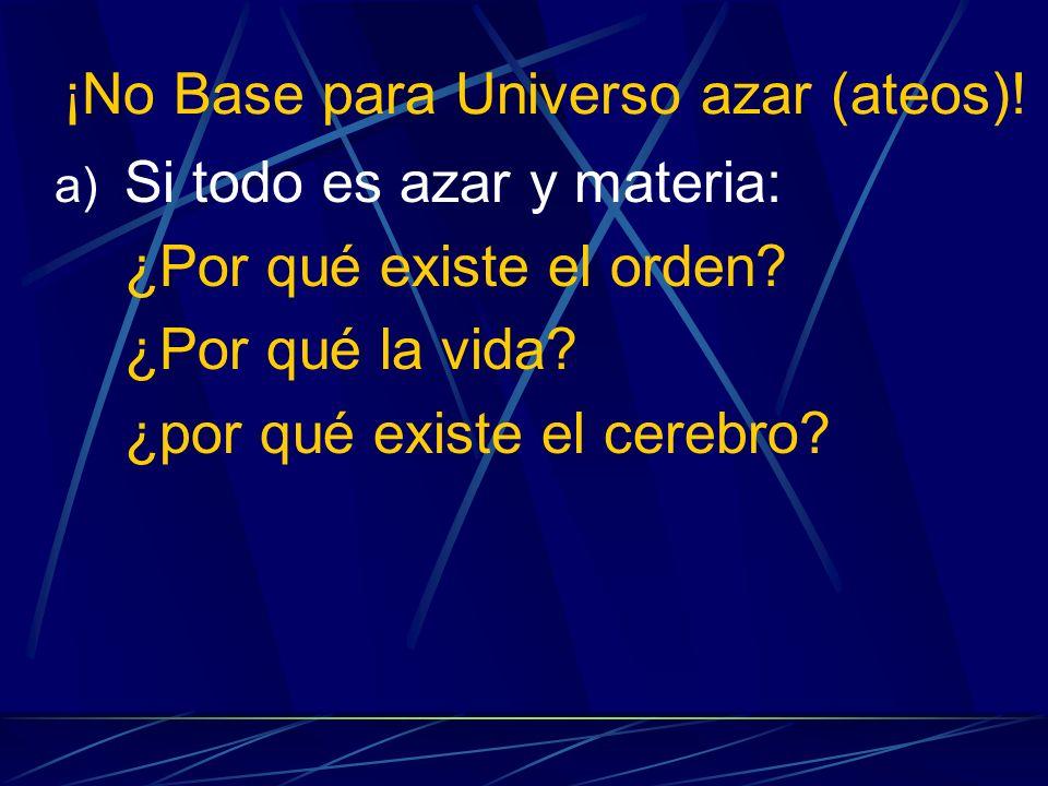 ¡No Base para Universo azar (ateos)!