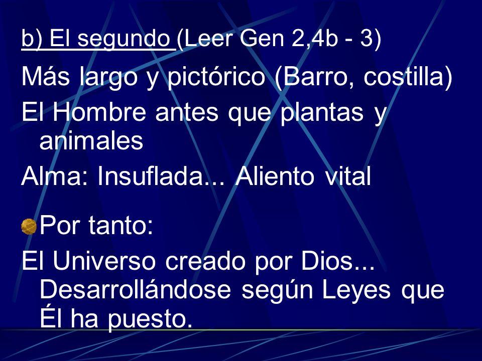 b) El segundo (Leer Gen 2,4b - 3)