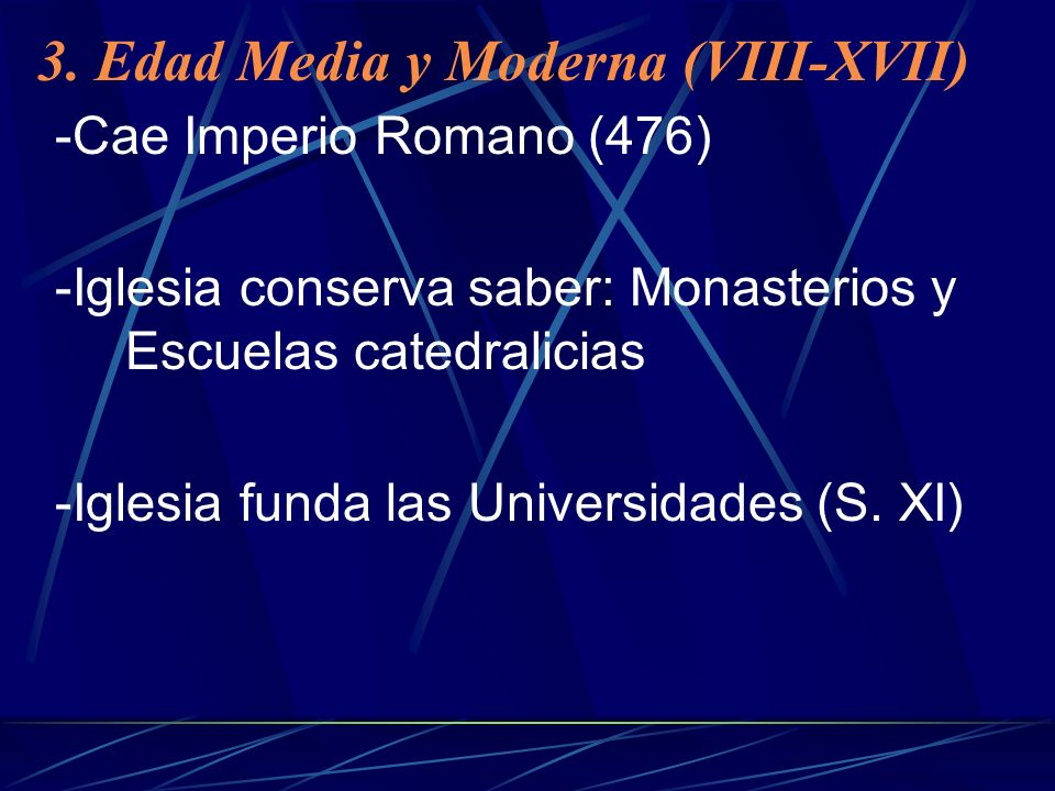 3. Edad Media y Moderna (VIII-XVII)