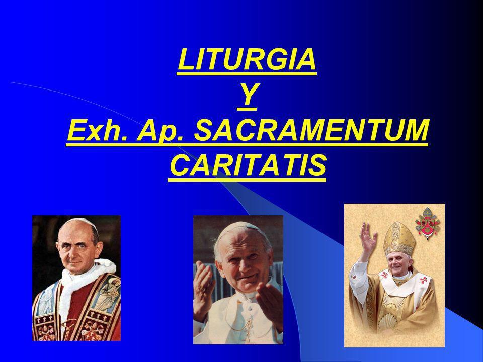 LITURGIA Y Exh. Ap. SACRAMENTUM CARITATIS