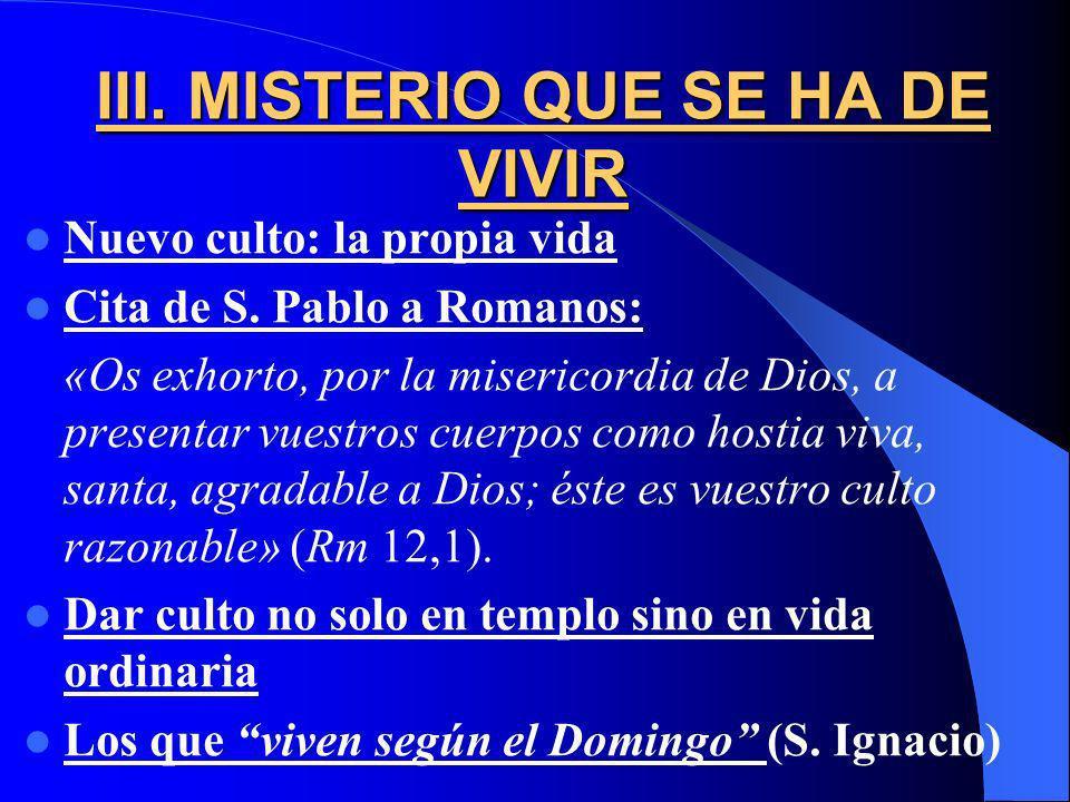 III. MISTERIO QUE SE HA DE VIVIR