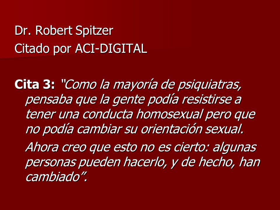 Dr. Robert Spitzer Citado por ACI-DIGITAL.