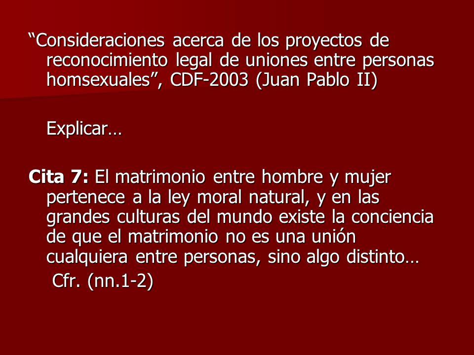 Consideraciones acerca de los proyectos de reconocimiento legal de uniones entre personas homsexuales , CDF-2003 (Juan Pablo II)