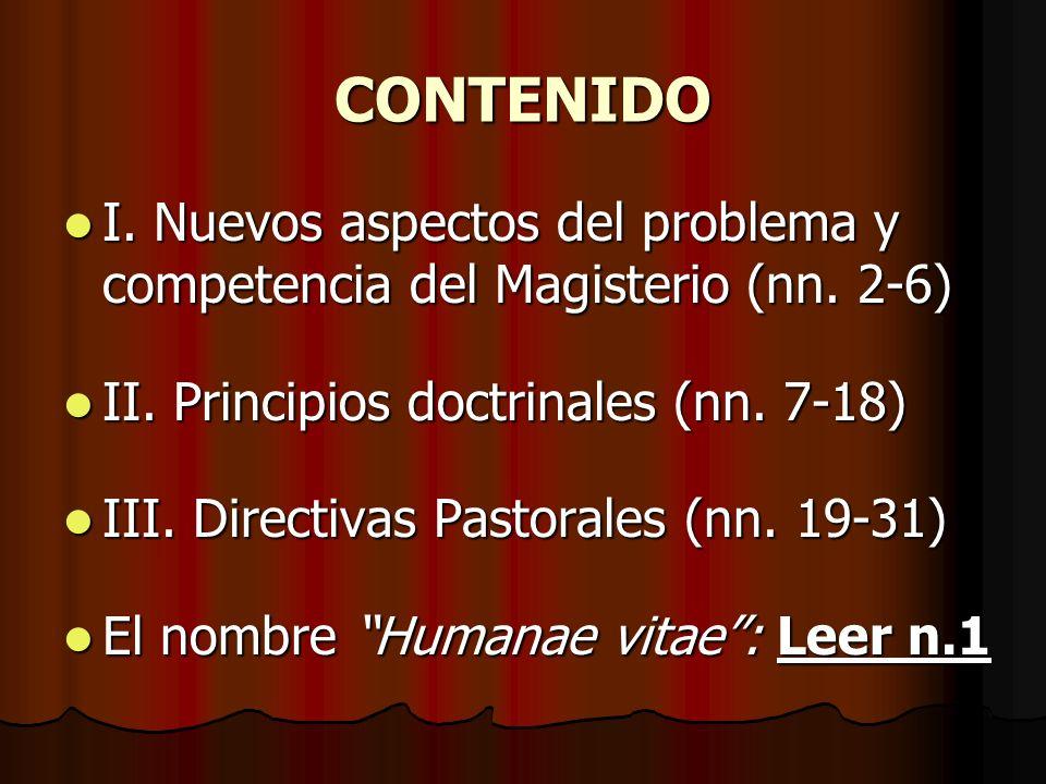 CONTENIDO I. Nuevos aspectos del problema y competencia del Magisterio (nn. 2-6) II. Principios doctrinales (nn. 7-18)
