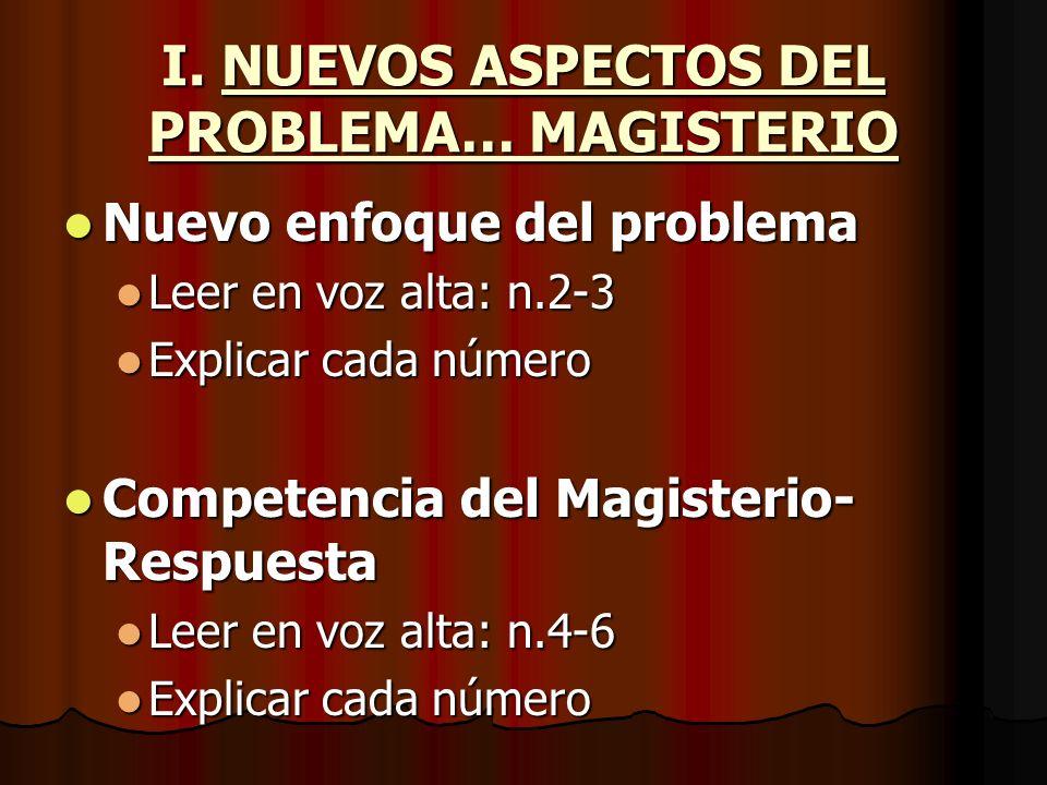 I. NUEVOS ASPECTOS DEL PROBLEMA… MAGISTERIO