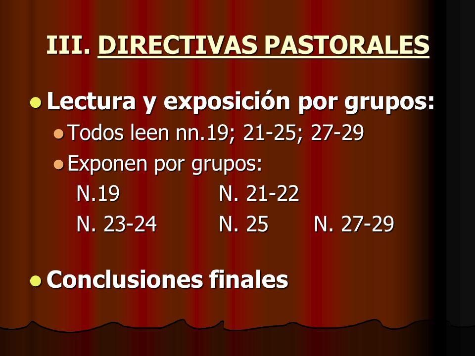 III. DIRECTIVAS PASTORALES