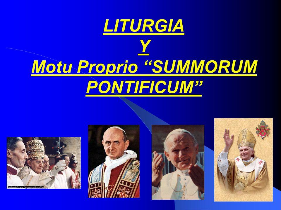 LITURGIA Y Motu Proprio SUMMORUM PONTIFICUM