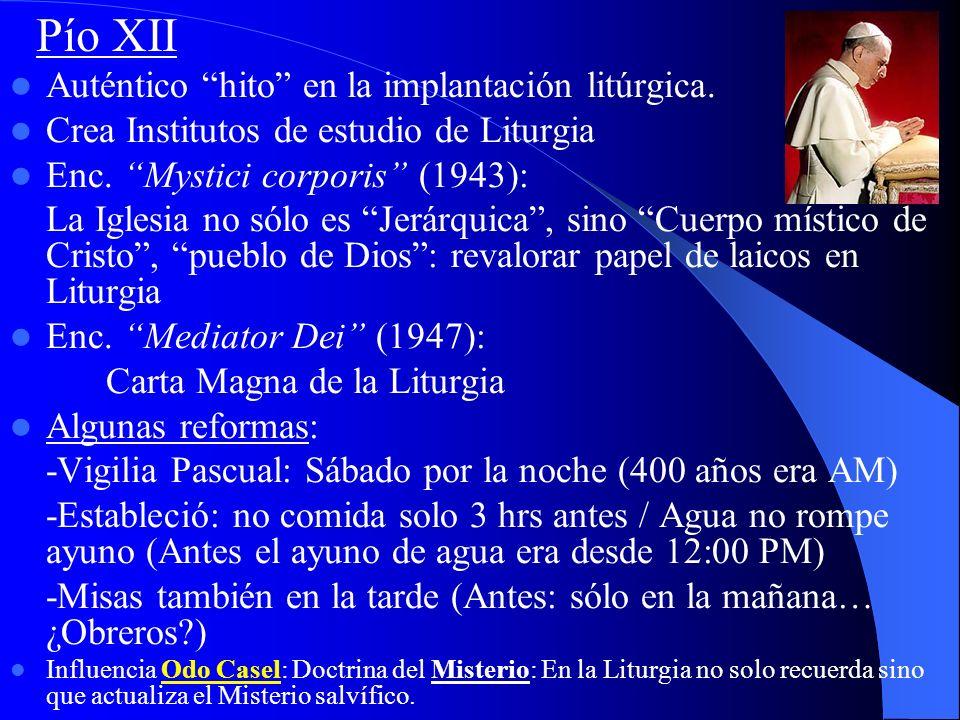 Pío XII Auténtico hito en la implantación litúrgica.