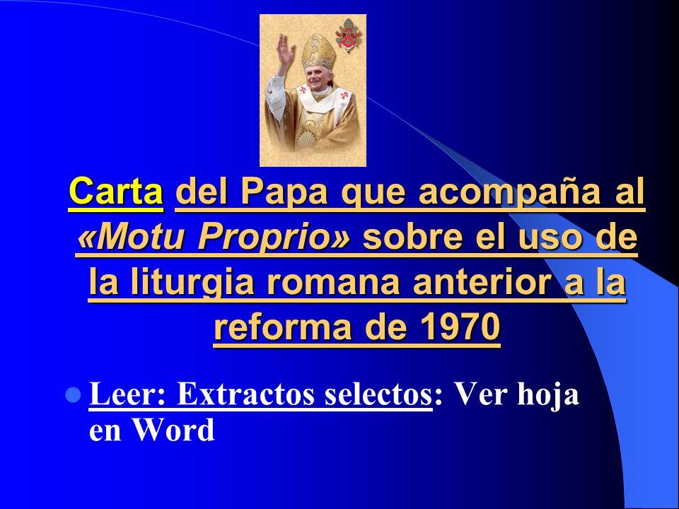 Carta del Papa que acompaña al «Motu Proprio» sobre el uso de la liturgia romana anterior a la reforma de 1970