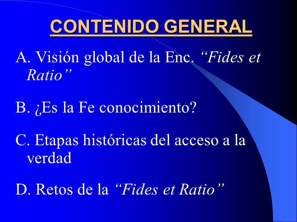 CONTENIDO GENERAL A. Visión global de la Enc. Fides et Ratio