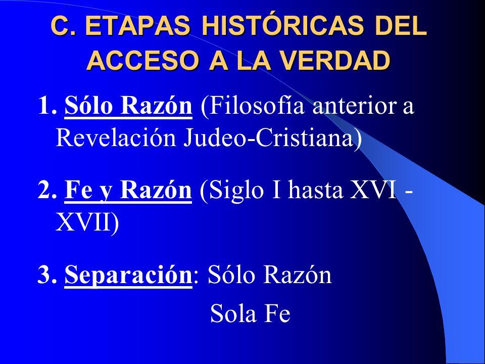 C. ETAPAS HISTÓRICAS DEL ACCESO A LA VERDAD