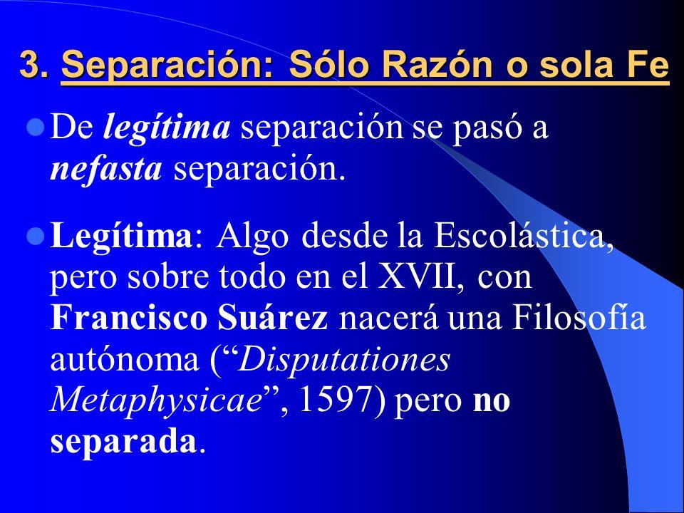 3. Separación: Sólo Razón o sola Fe
