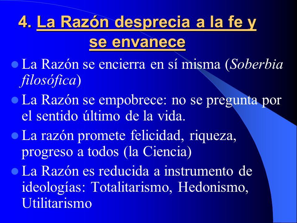 4. La Razón desprecia a la fe y se envanece