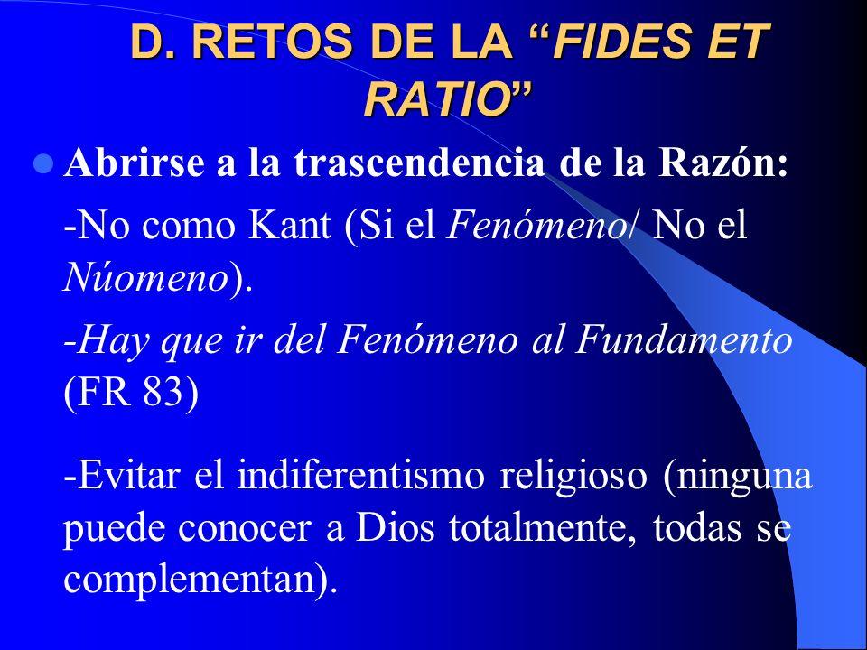 D. RETOS DE LA FIDES ET RATIO