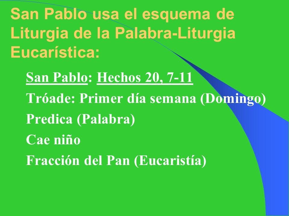 San Pablo usa el esquema de Liturgia de la Palabra-Liturgia Eucarística: