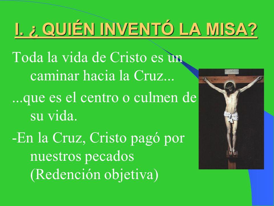 I. ¿ QUIÉN INVENTÓ LA MISA