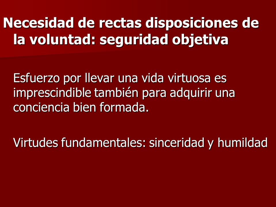 Necesidad de rectas disposiciones de la voluntad: seguridad objetiva