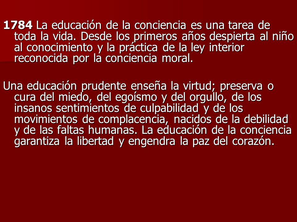 1784 La educación de la conciencia es una tarea de toda la vida