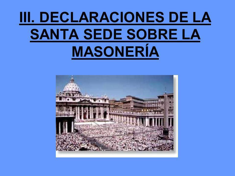 III. DECLARACIONES DE LA SANTA SEDE SOBRE LA MASONERÍA