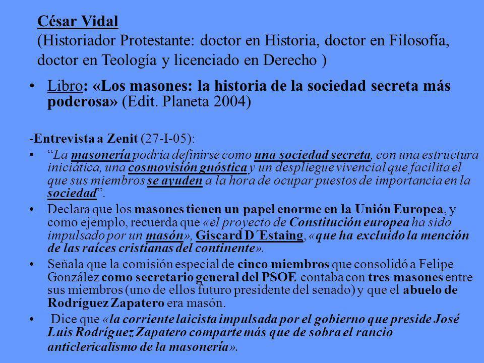 César Vidal (Historiador Protestante: doctor en Historia, doctor en Filosofía, doctor en Teología y licenciado en Derecho )